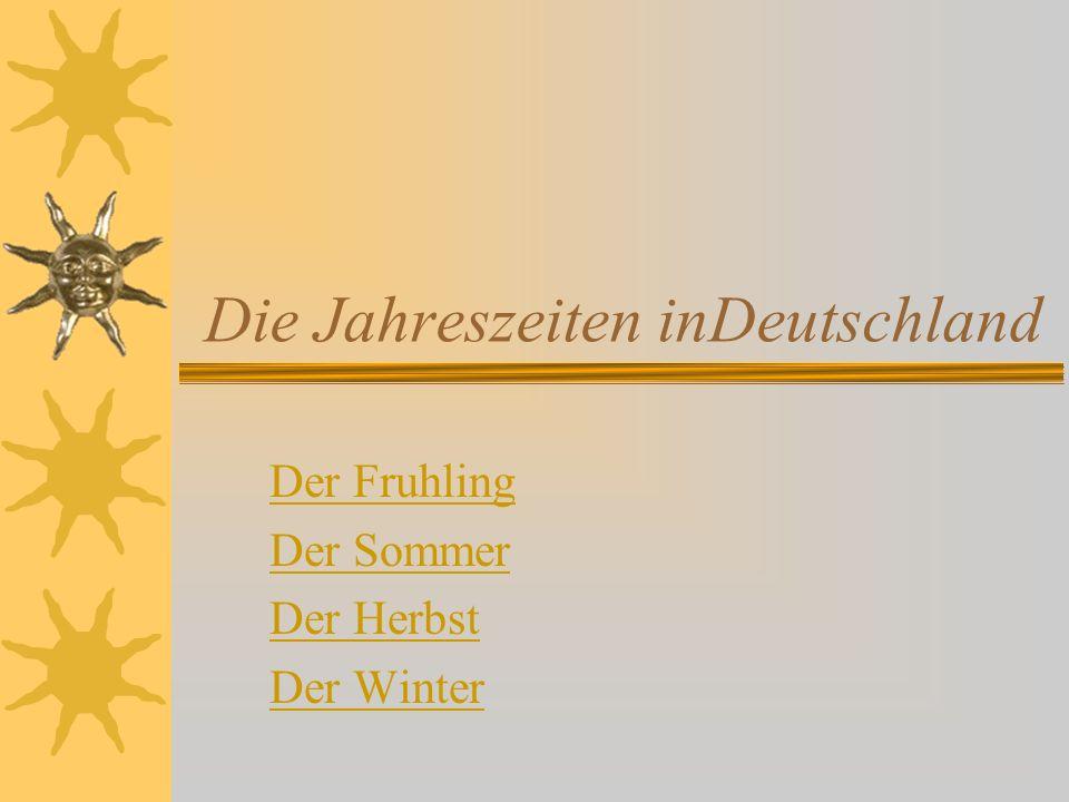 Die Jahreszeiten inDeutschland Der Fruhling Der Sommer Der Herbst Der Winter