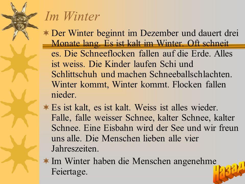 Im Winter Der Winter beginnt im Dezember und dauert drei Monate lang.