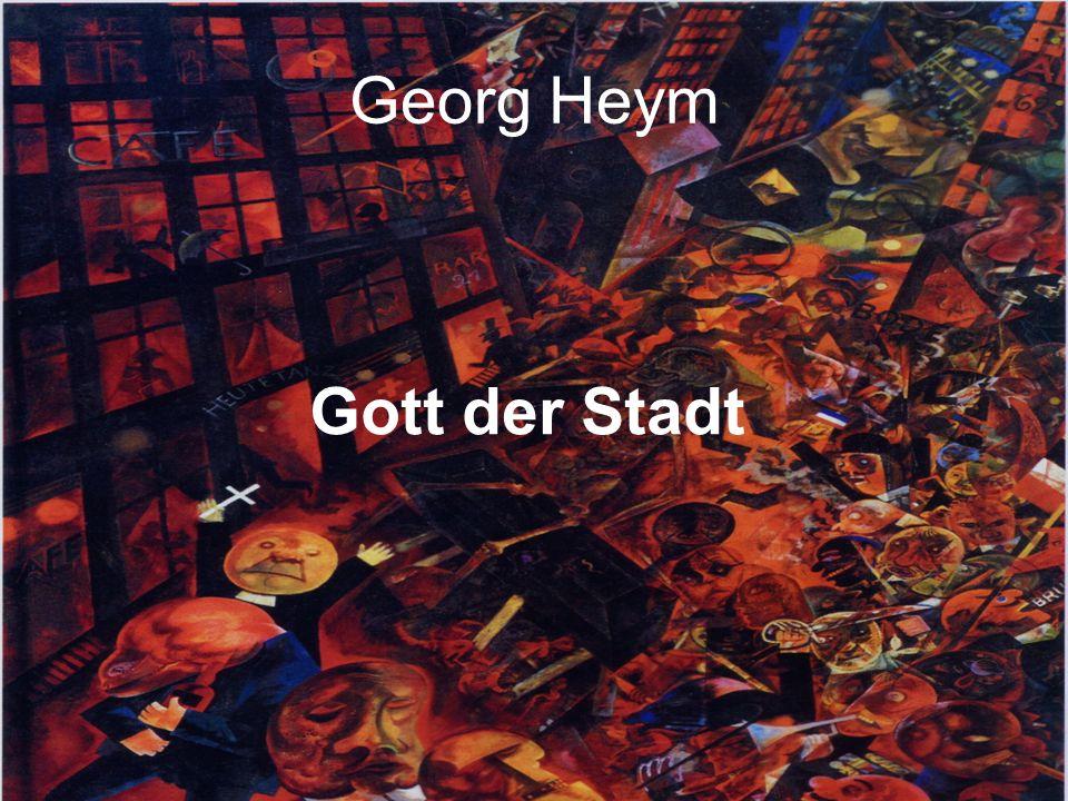 Georg Heym: Der Gott der Stadt Auf einem Häuserblocke sitzt er breit.