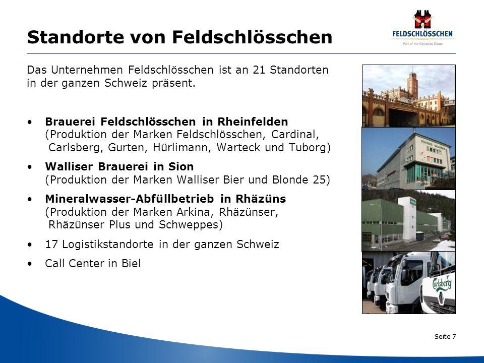 Seite 7 Standorte von Feldschlösschen Das Unternehmen Feldschlösschen ist an 21 Standorten in der ganzen Schweiz präsent. Brauerei Feldschlösschen in