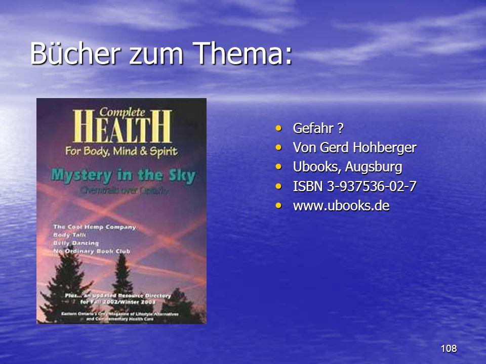 108 Bücher zum Thema: Gefahr ? Gefahr ? Von Gerd Hohberger Von Gerd Hohberger Ubooks, Augsburg Ubooks, Augsburg ISBN 3-937536-02-7 ISBN 3-937536-02-7