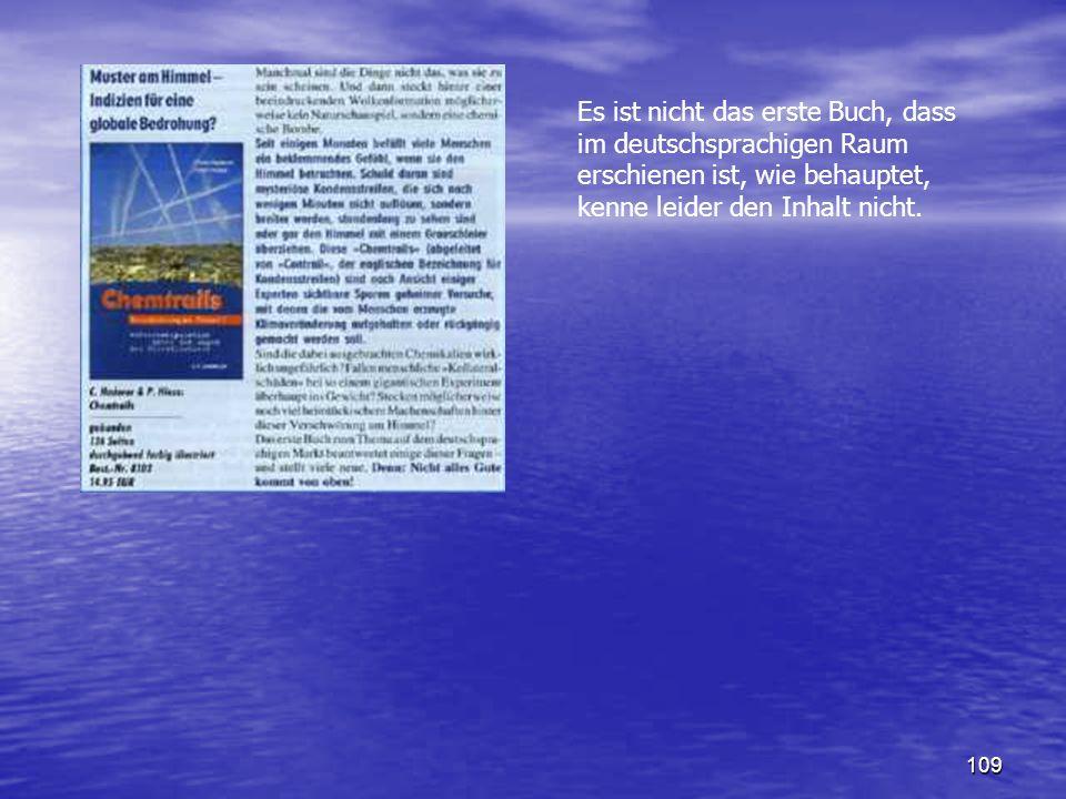 109 Es ist nicht das erste Buch, dass im deutschsprachigen Raum erschienen ist, wie behauptet, kenne leider den Inhalt nicht.