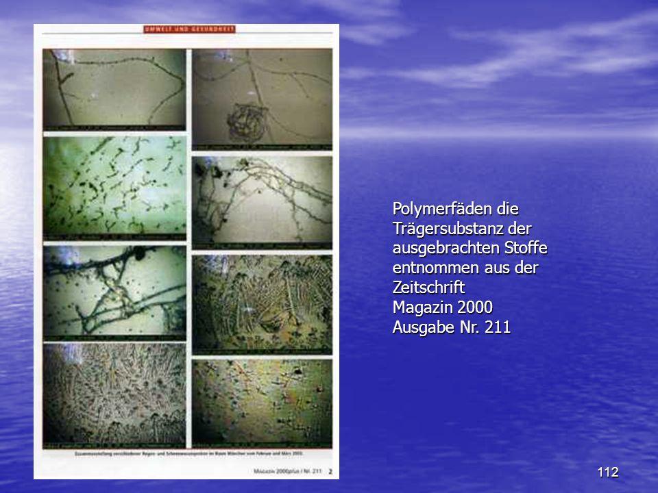 112 Polymerfäden die Trägersubstanz der ausgebrachten Stoffe entnommen aus der Zeitschrift Magazin 2000 Ausgabe Nr. 211