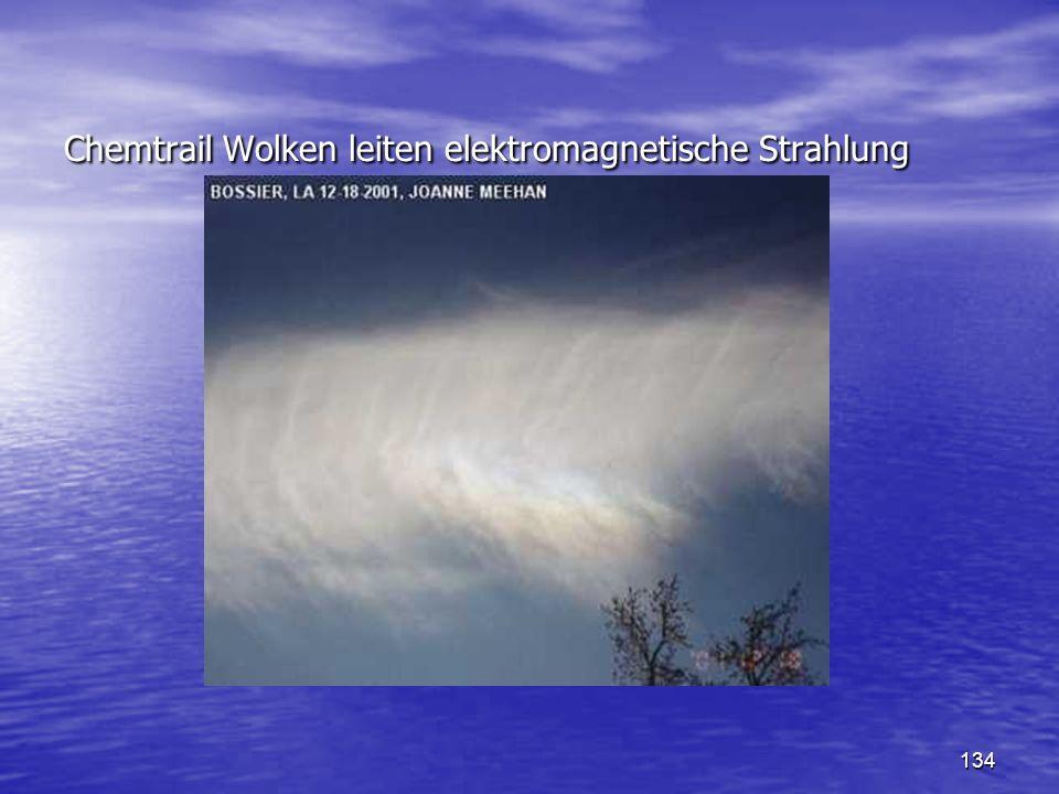 134 Chemtrail Wolken leiten elektromagnetische Strahlung Chemtrail Wolken leiten elektromagnetische Strahlung