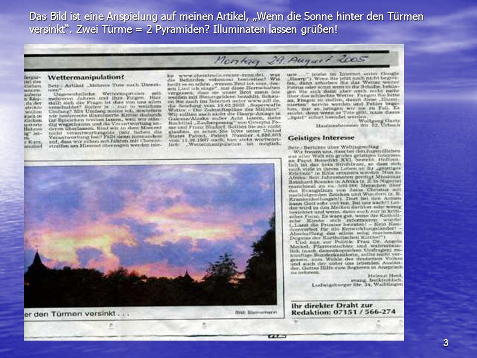 3 Das Bild ist eine Anspielung auf meinen Artikel, Wenn die Sonne hinter den Türmen versinkt. Zwei Türme = 2 Pyramiden? Illuminaten lassen grüßen!