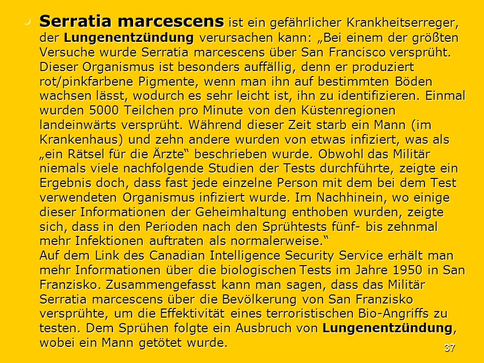 37 Serratia marcescens ist ein gefährlicher Krankheitserreger, der Lungenentzündung verursachen kann: Bei einem der größten Versuche wurde Serratia ma
