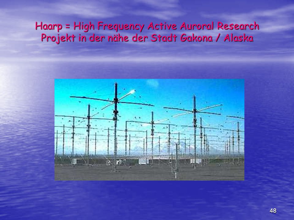 48 Haarp = High Frequency Active Auroral Research Projekt in der nähe der Stadt Gakona / Alaska