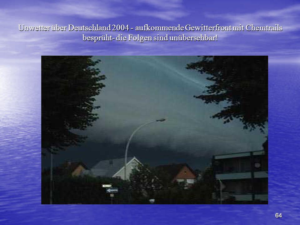 64 Unwetter über Deutschland 2004 - aufkommende Gewitterfront mit Chemtrails besprüht- die Folgen sind unübersehbar!