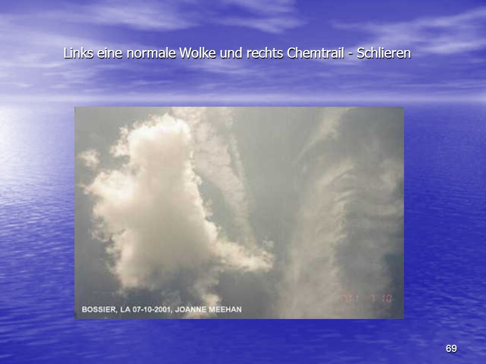 69 Links eine normale Wolke und rechts Chemtrail - Schlieren Links eine normale Wolke und rechts Chemtrail - Schlieren