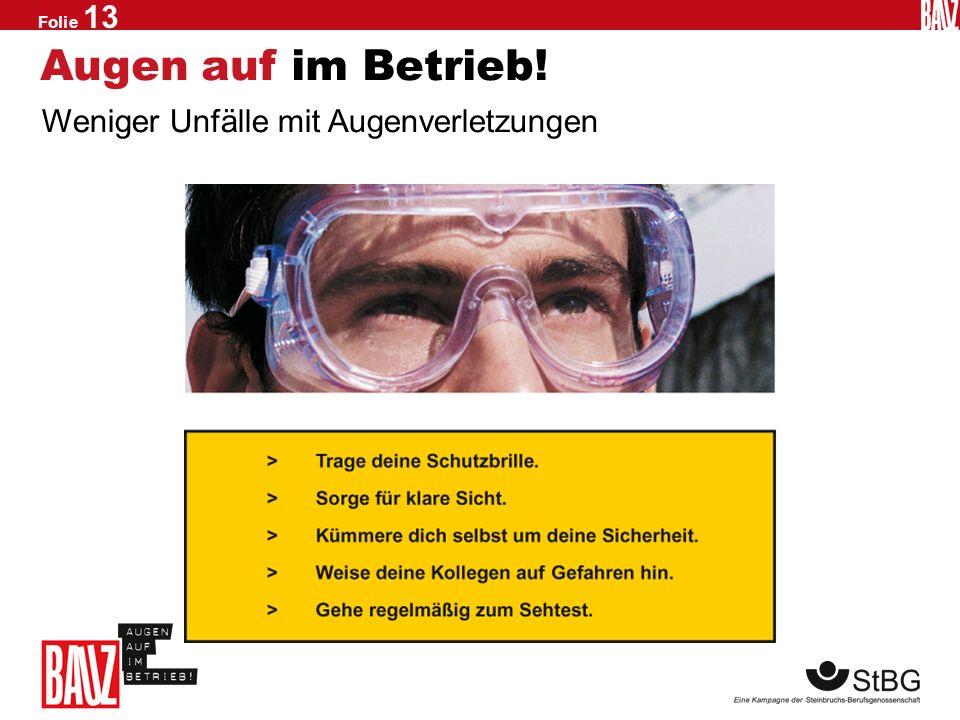 Folie 12 Das muss sich ändern! Unsere Vorschläge für mehr Sicherheit im Betrieb Analysieren Sie verschiedene Unfallursachen, die in Ihrem Betrieb zu A