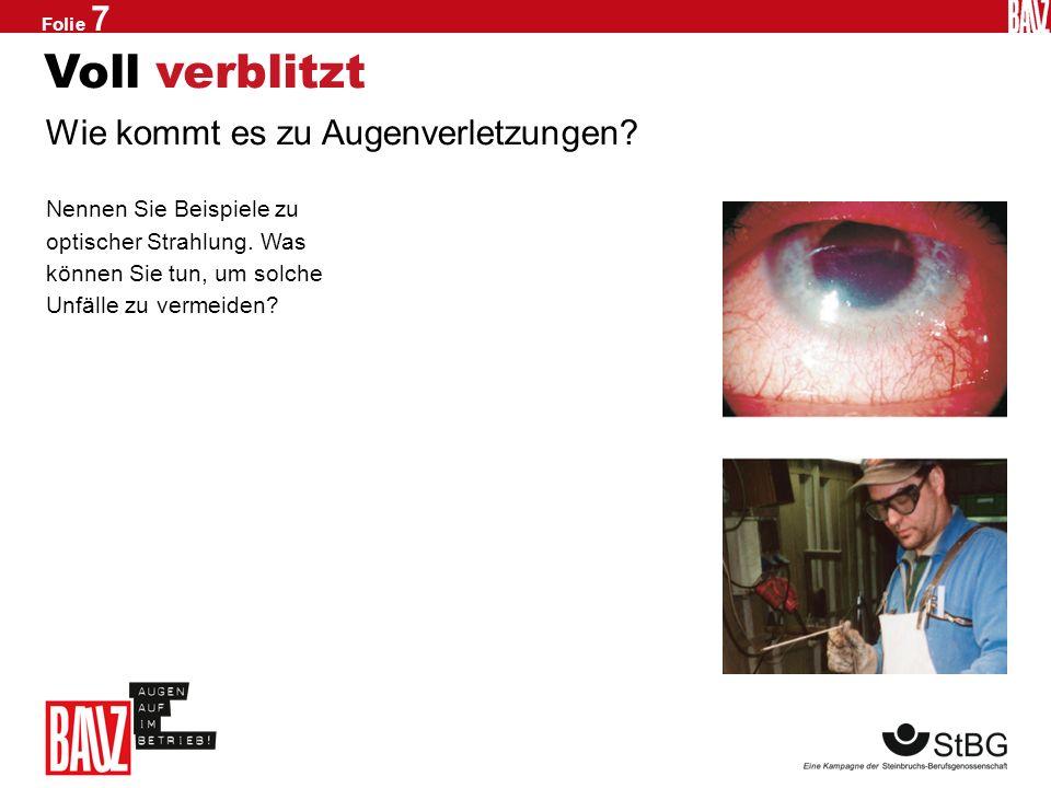 Folie 6 Jede Sekunde zählt! Erste Hilfe bei Augenverletzungen 1.Bei Verätzungen muss das Auge so schnell wie möglich ausgiebig gespült werden. Wenn mö