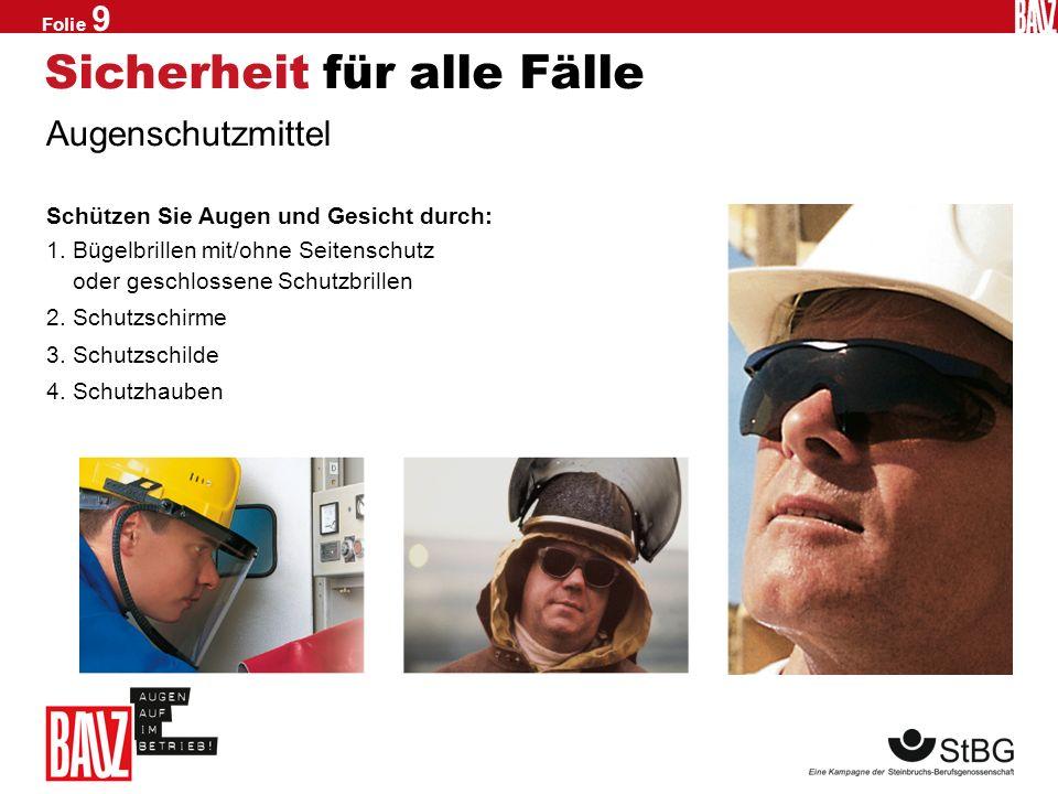 Folie 8 Verblitzungsgefahr! Es geht auch anders So arbeitete der Schlosser Herr Janke früher. Und so arbeitet Herr Janke heute.
