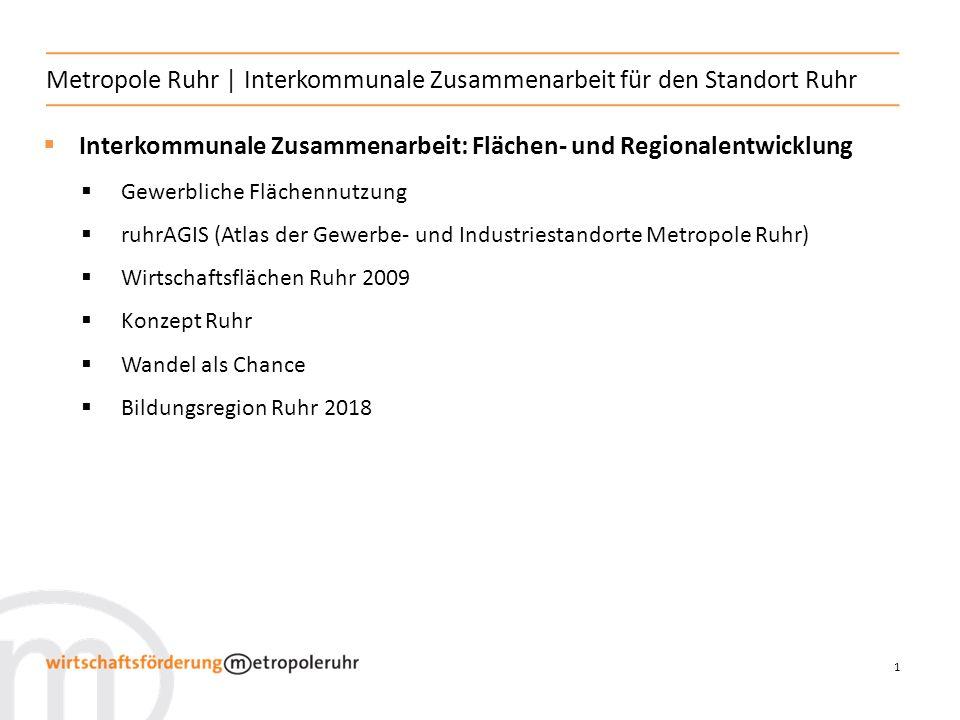 12 Das Konzept Ruhr ist eine gemeinsame Strategie zur nachhaltigen Stadt- und Regionalentwicklung der Städte und Kreise in der Metropole Ruhr für die kommende Dekade.