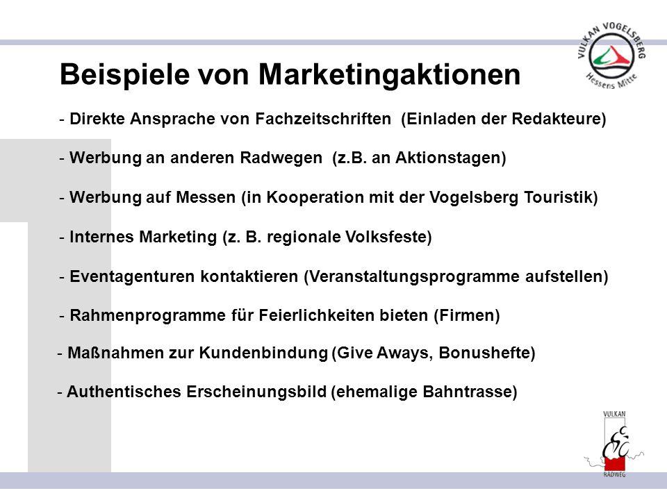 Beispiele von Marketingaktionen - Direkte Ansprache von Fachzeitschriften (Einladen der Redakteure) - Werbung an anderen Radwegen (z.B. an Aktionstage