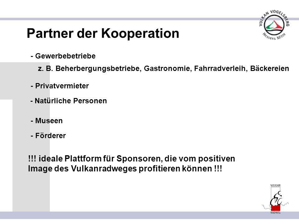 Partner der Kooperation - Natürliche Personen - Gewerbebetriebe z. B. Beherbergungsbetriebe, Gastronomie, Fahrradverleih, Bäckereien - Museen - Förder