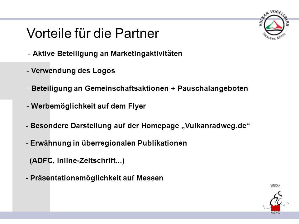 Vorteile für die Partner - Aktive Beteiligung an Marketingaktivitäten - Verwendung des Logos - Beteiligung an Gemeinschaftsaktionen + Pauschalangebote