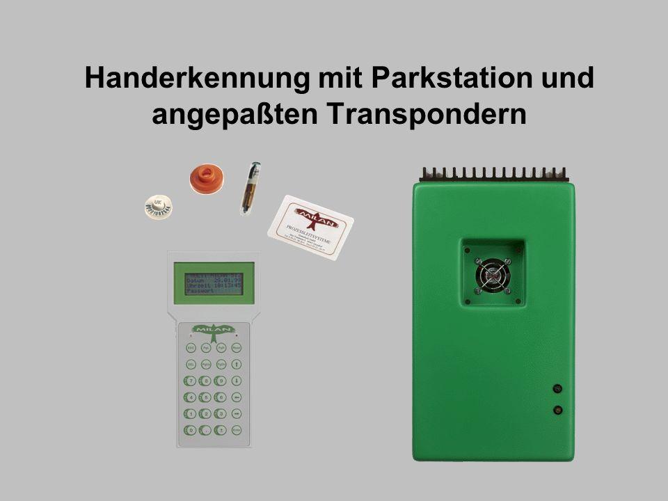 Handerkennung mit Parkstation und angepaßten Transpondern