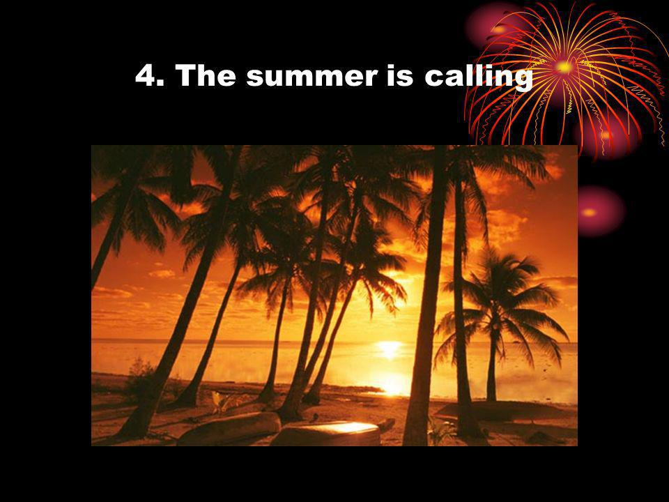 4. The summer is calling