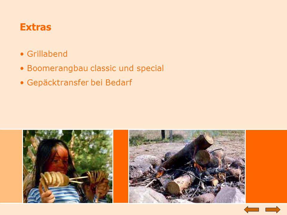 Extras Grillabend Boomerangbau classic und special Gepäcktransfer bei Bedarf