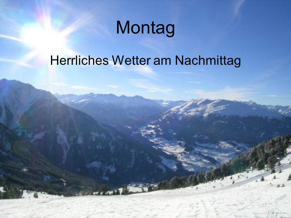 Montag Herrliches Wetter am Nachmittag