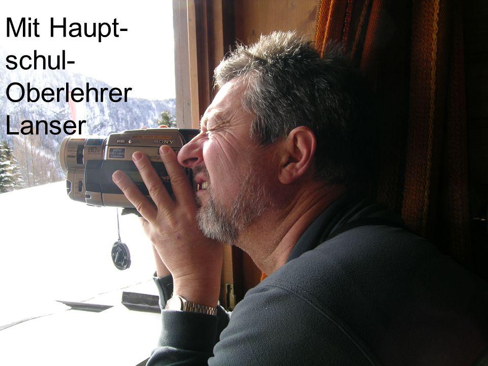 Mit Haupt- schul- Oberlehrer Lanser