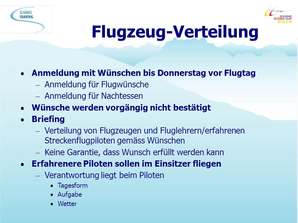 Flugzeug-Verteilung Anmeldung mit Wünschen bis Donnerstag vor Flugtag Anmeldung für Flugwünsche Anmeldung für Nachtessen Wünsche werden vorgängig nich