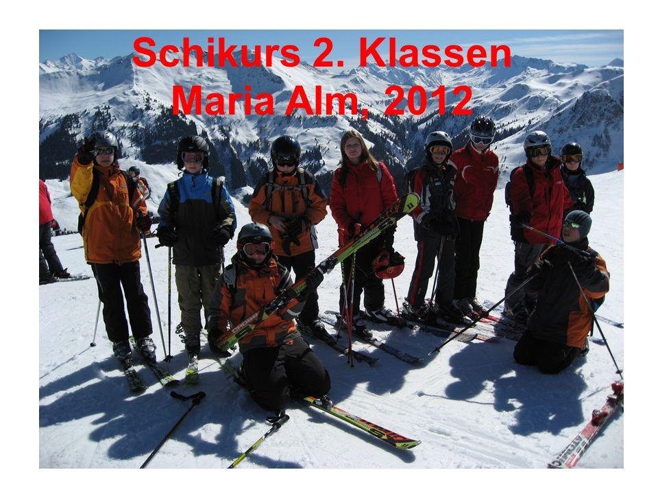TERMINE 2 a/c8.1. 2012 – 14. 1. 2012 Schikursleiter: Frau Prof.