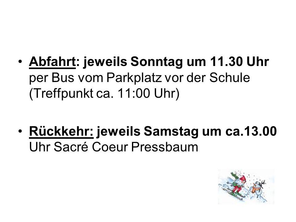 Abfahrt: jeweils Sonntag um 11.30 Uhr per Bus vom Parkplatz vor der Schule (Treffpunkt ca.