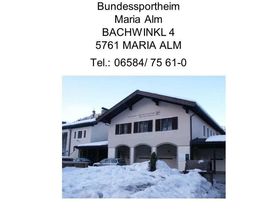 Bundessportheim Maria Alm BACHWINKL 4 5761 MARIA ALM Tel.: 06584/ 75 61-0