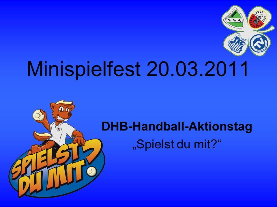 Minispielfest 20.03.2011 DHB-Handball-Aktionstag Spielst du mit