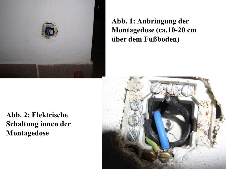Abb. 1: Anbringung der Montagedose (ca.10-20 cm über dem Fußboden) Abb. 2: Elektrische Schaltung innen der Montagedose