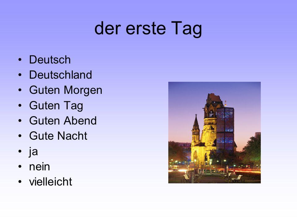 der erste Tag Deutsch Deutschland Guten Morgen Guten Tag Guten Abend Gute Nacht ja nein vielleicht