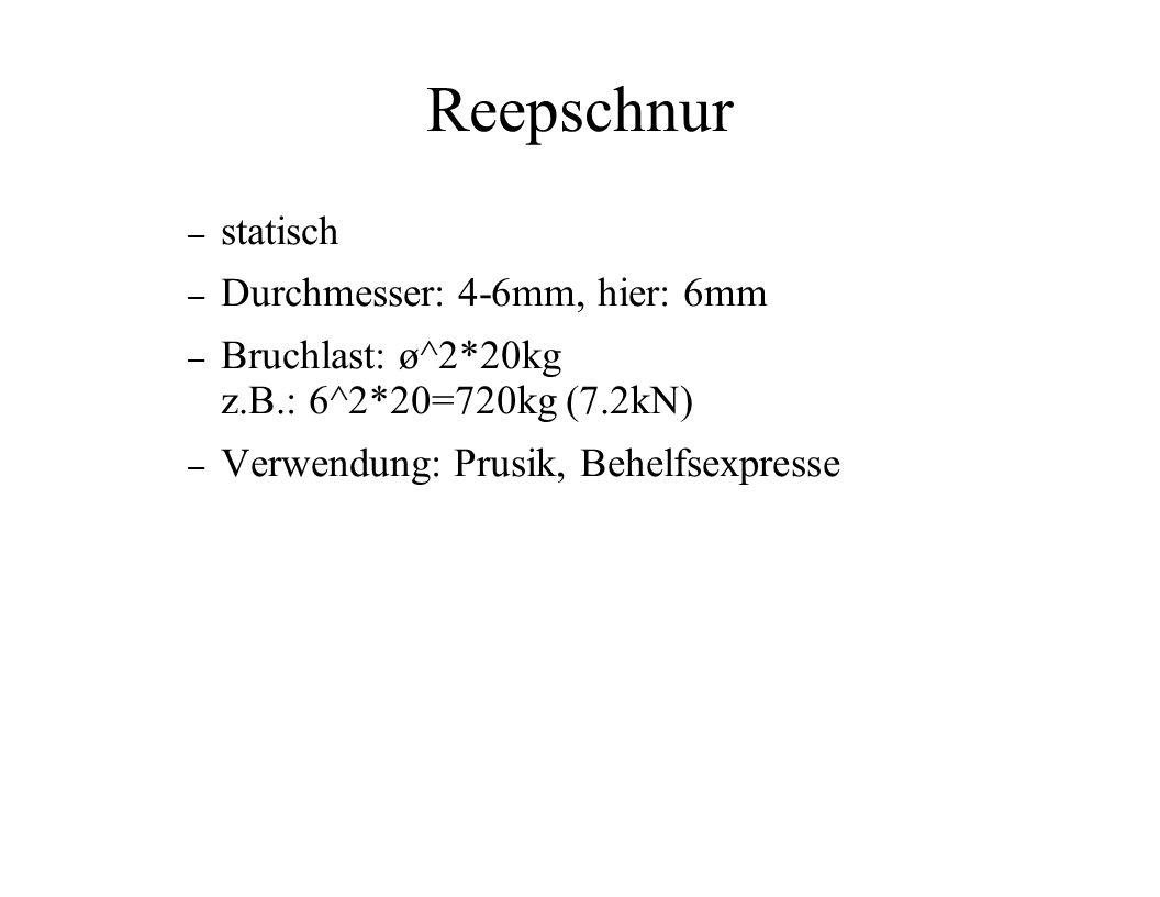 Reepschnur – statisch – Durchmesser: 4-6mm, hier: 6mm – Bruchlast: ø^2*20kg z.B.: 6^2*20=720kg (7.2kN) – Verwendung: Prusik, Behelfsexpresse