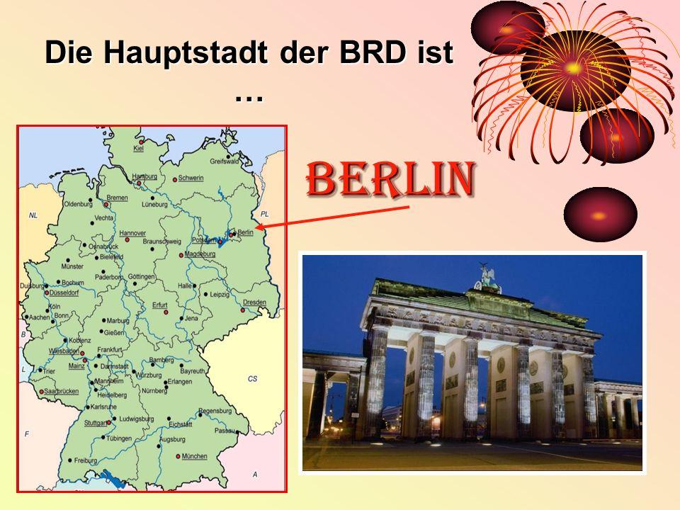 Die Hauptstadt der BRD ist … Berlin