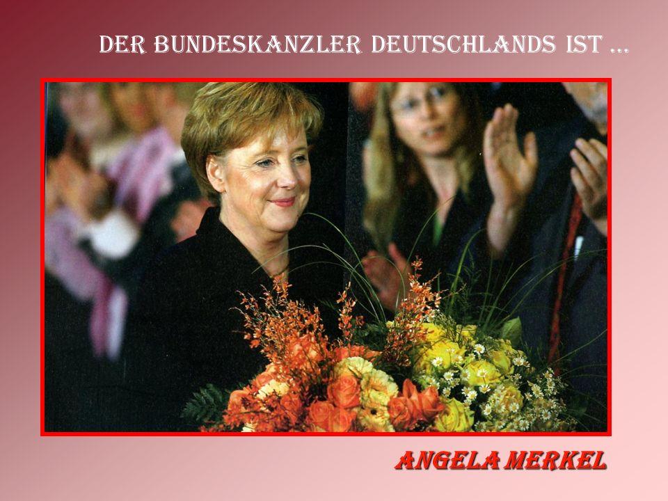 Der Bundeskanzler Deutschlands ist … Angela Merkel