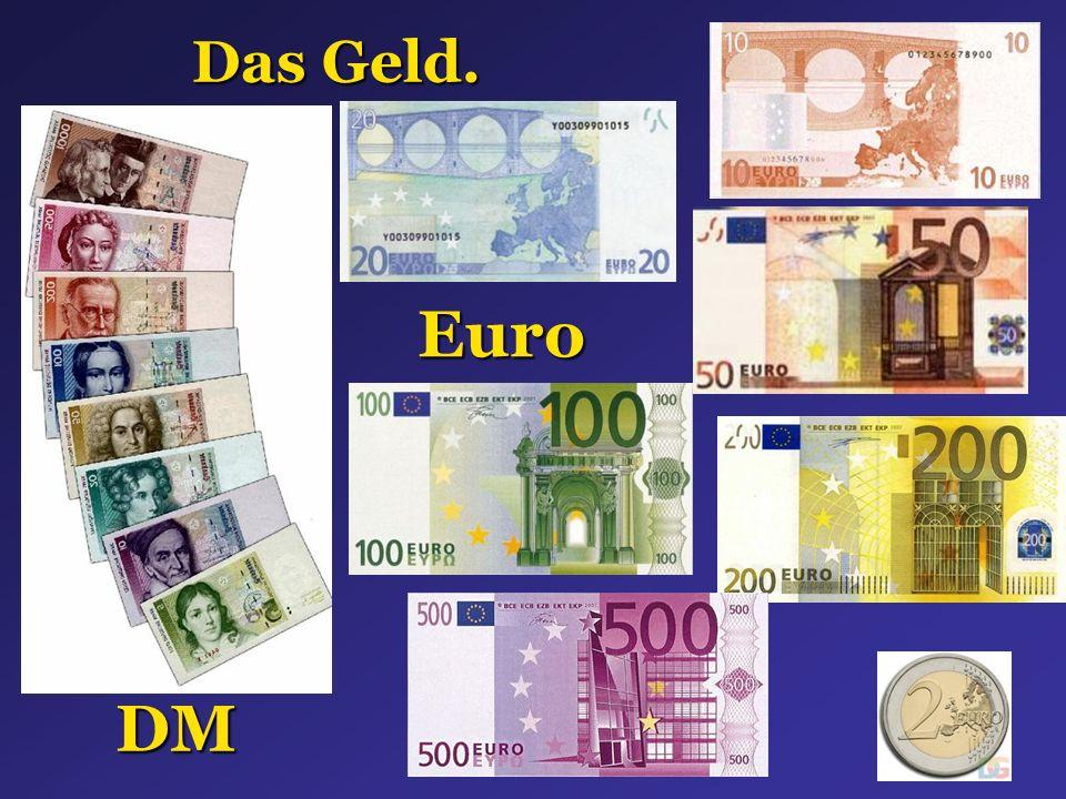Das Geld. DM Euro