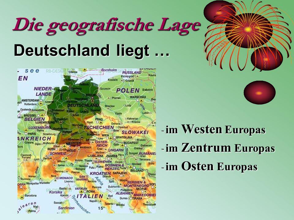 Die geografische Lage Deutschland liegt … - im Zentrum Europas - im Westen Europas - im Osten Europas