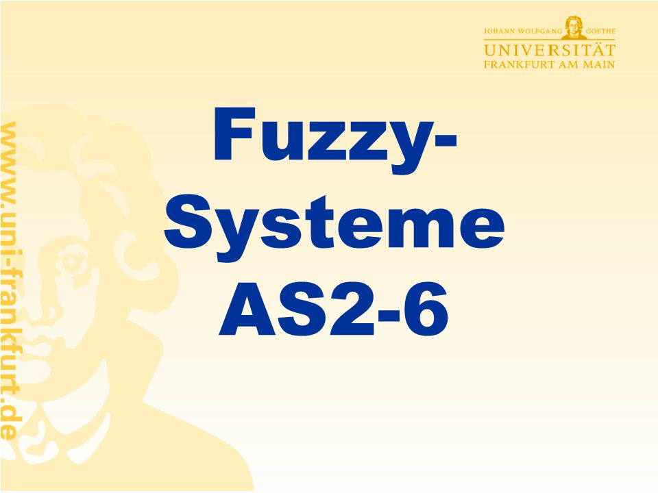 Fuzzy- Systeme AS2-6