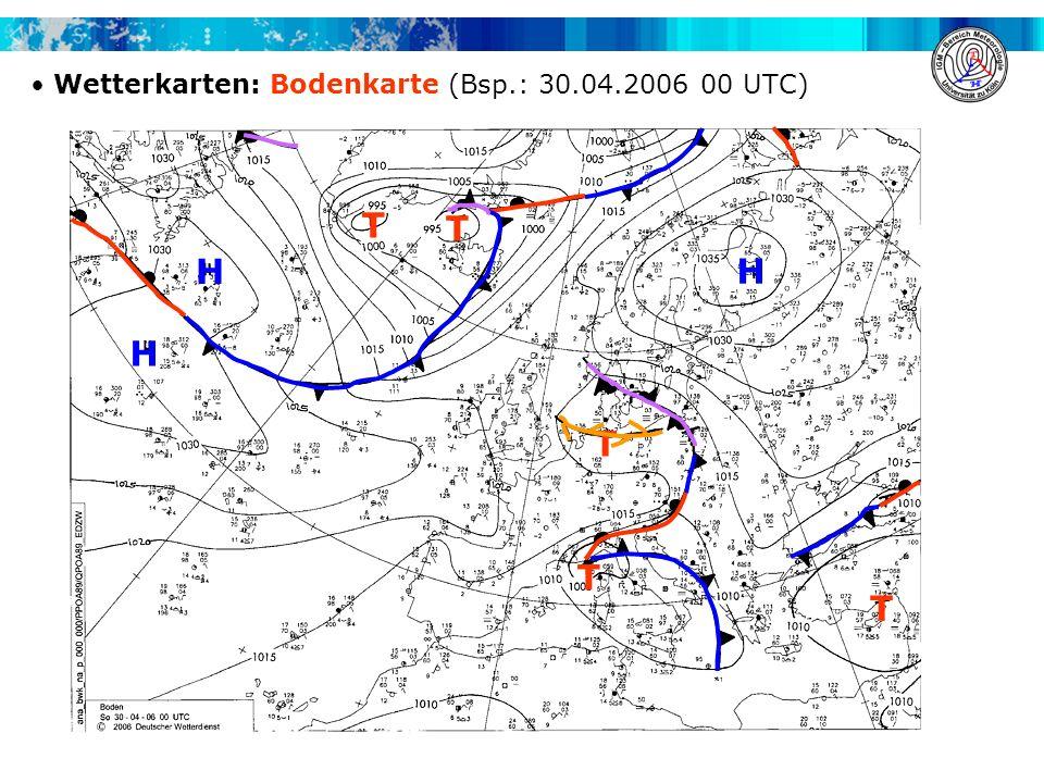 Wetterkarten: Bodenkarte (Bsp.: 30.04.2006 00 UTC) T T T T T H H H