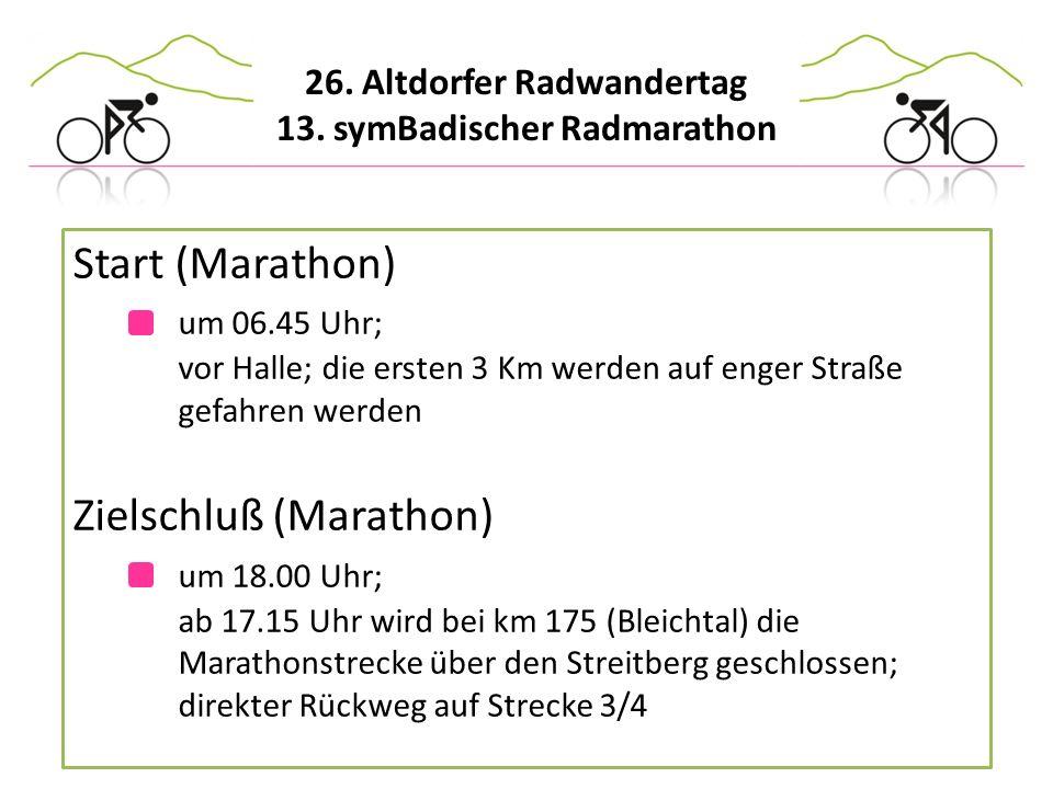 26. Altdorfer Radwandertag 13. symBadischer Radmarathon Start (Marathon) um 06.45 Uhr; vor Halle; die ersten 3 Km werden auf enger Straße gefahren wer