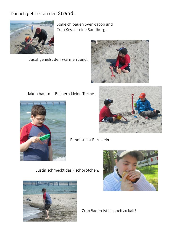 Danach geht es an den Strand. Sogleich bauen Sven-Jacob und Frau Kessler eine Sandburg.