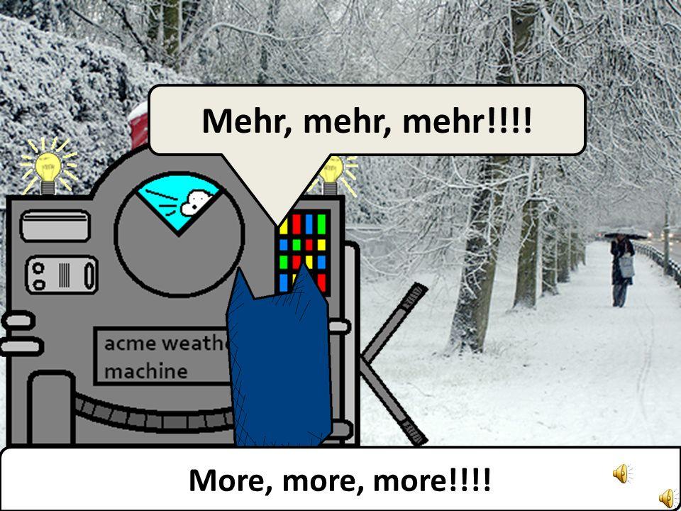 So, get a scarf and a hat!. Das reicht!!. Wir habens kapiert!!.