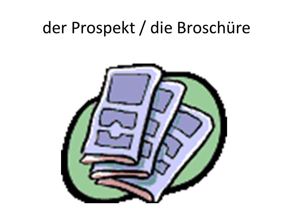 der Prospekt / die Broschüre