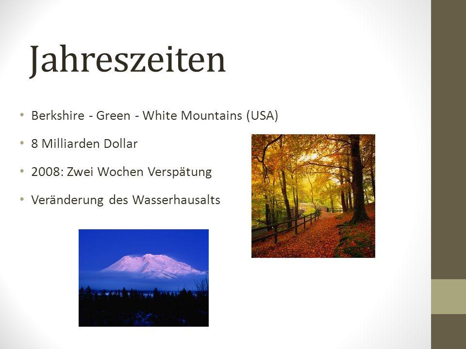 Jahreszeiten Berkshire - Green - White Mountains (USA) 8 Milliarden Dollar 2008: Zwei Wochen Verspätung Veränderung des Wasserhausalts