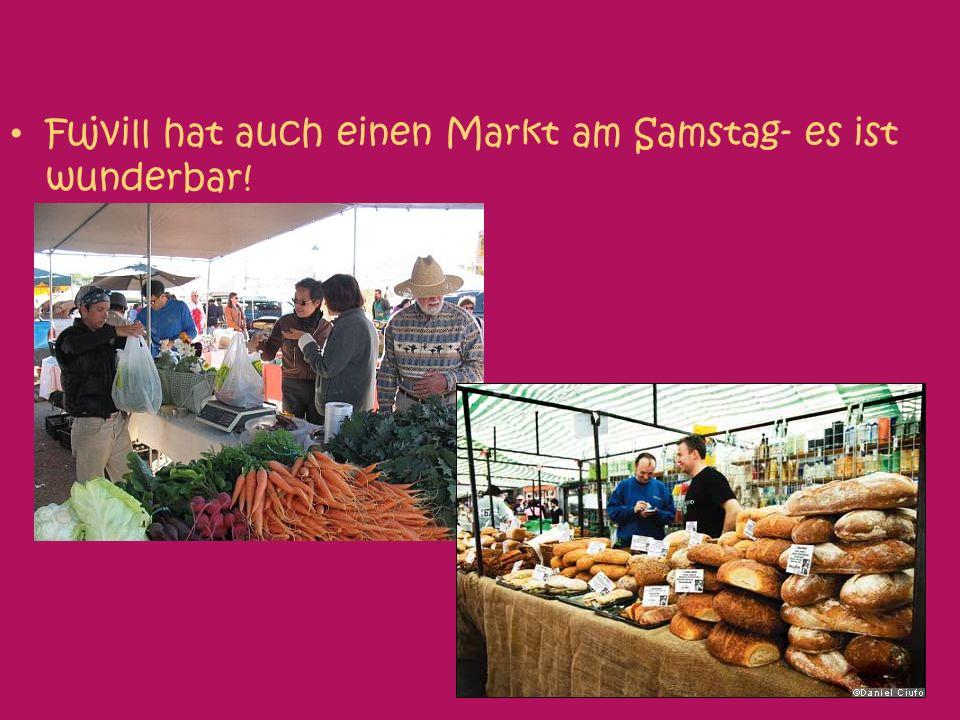 Fujvill hat auch einen Markt am Samstag- es ist wunderbar!