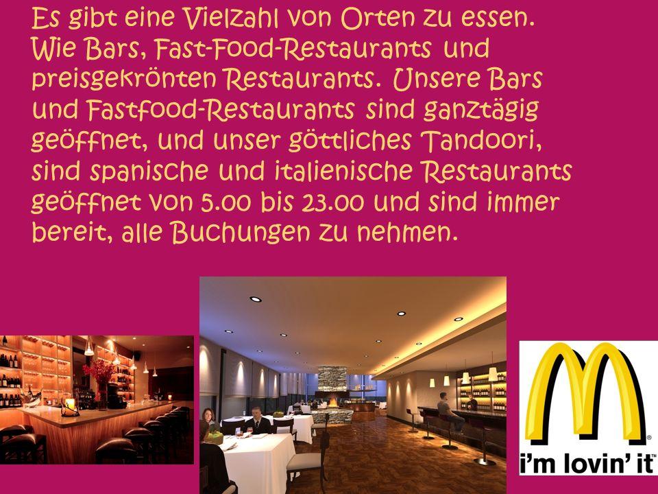 Es gibt eine Vielzahl von Orten zu essen.