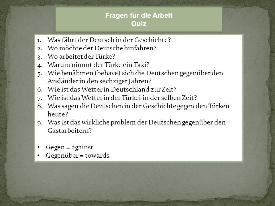 1.Was fährt der Deutsch in der Geschichte.2.Wo möchte der Deutsche hinfahren.