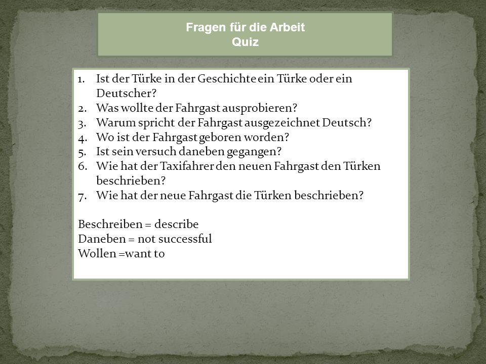1.Ist der Türke in der Geschichte ein Türke oder ein Deutscher.