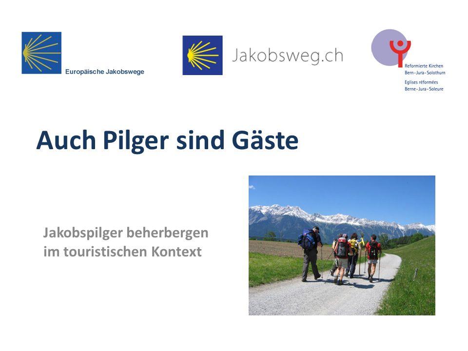 Auch Pilger sind Gäste Jakobspilger beherbergen im touristischen Kontext