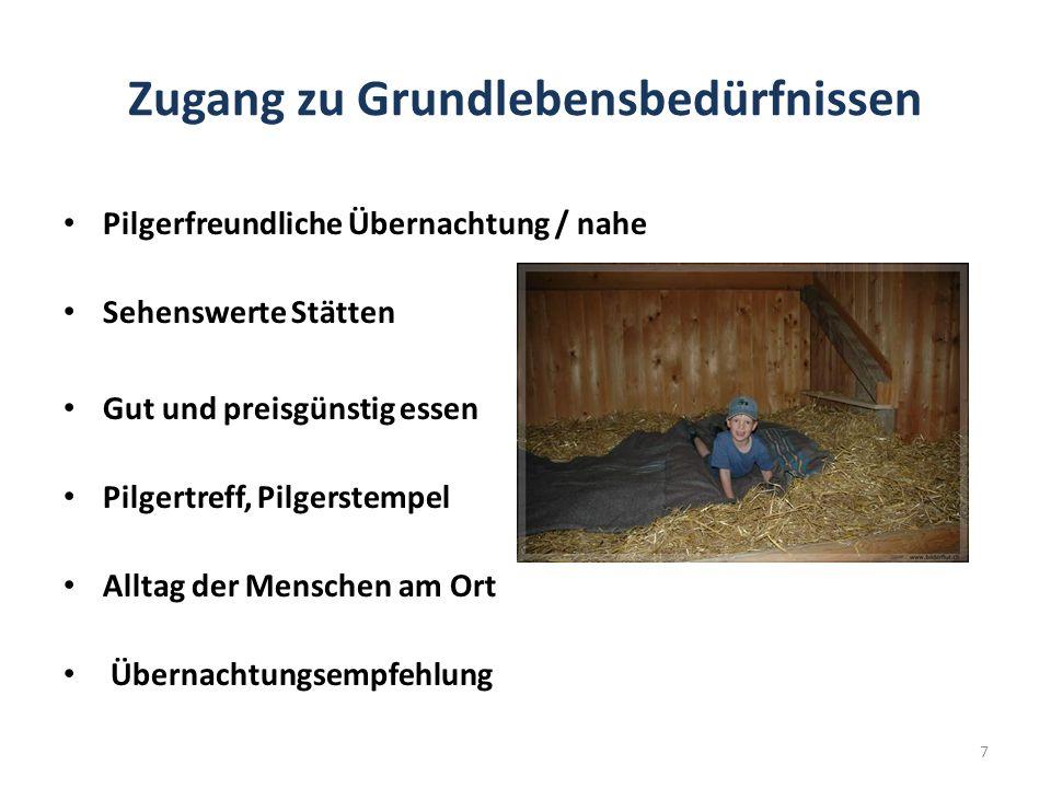 Zugang zu Grundlebensbedürfnissen Pilgerfreundliche Übernachtung / nahe Sehenswerte Stätten Gut und preisgünstig essen Pilgertreff, Pilgerstempel Alltag der Menschen am Ort Übernachtungsempfehlung 7